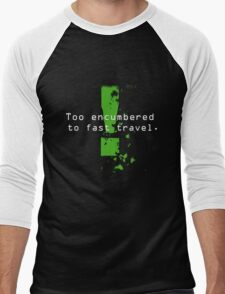 Too Encumbered to Fast Travel Men's Baseball ¾ T-Shirt