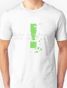 Too Encumbered to Fast Travel Unisex T-Shirt