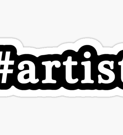Artist - Hashtag - Black & White Sticker