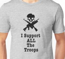 I support ALL the troops Unisex T-Shirt