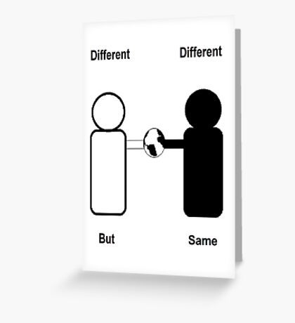 Different Different But Same Greeting Card