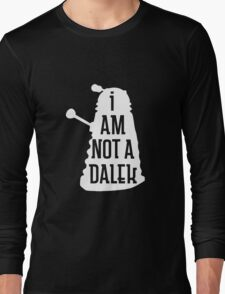 I AM NOT A DALEK in white Long Sleeve T-Shirt