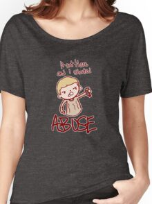 ABUSE!! Women's Relaxed Fit T-Shirt