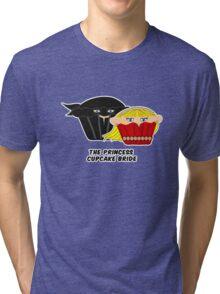 THE PRINCESS CUPCAKE BRIDE parody Tri-blend T-Shirt