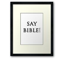 Say Bible Kardashian Framed Print