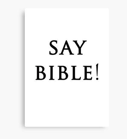 Say Bible Kardashian Canvas Print