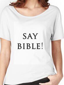 Say Bible Kardashian Women's Relaxed Fit T-Shirt