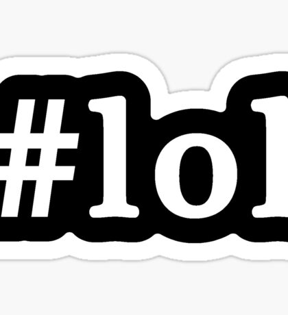 LOL - Hashtag - Black & White Sticker