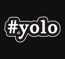YOLO - Hashtag - Black & White by graphix