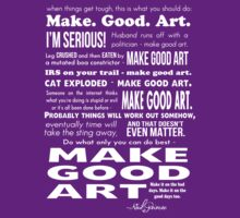 Make Good Art - Neil Gaiman quote (dark) by KaliBlack