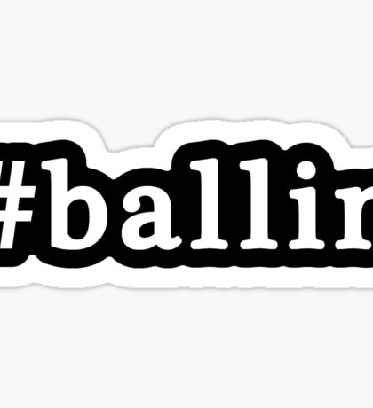 Ballin - Hashtag - Black & White Sticker