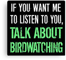 Talk About Bird Watching Canvas Print