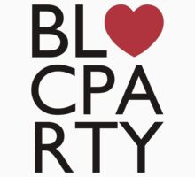 We Love Bloc Party by 0llie