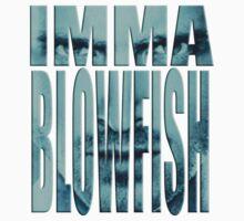 Blowfishin this up!!! by sixfiftyfive