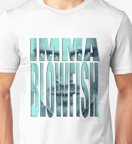 Blowfishin this up!!! T-Shirt