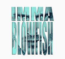Blowfishin this up!!! Unisex T-Shirt