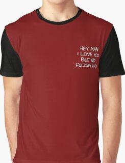 Hey Man Graphic T-Shirt