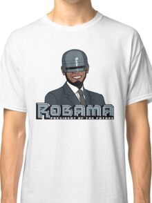 Robama - President of the Future Classic T-Shirt