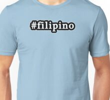 Filipino - Hashtag - Black & White Unisex T-Shirt
