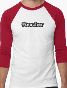 Teacher - Hashtag - Black & White T-Shirt