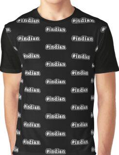 Indian - Hashtag - Black & White Graphic T-Shirt