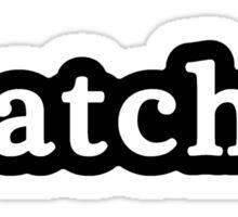 Ratchet - Hashtag - Black & White Sticker