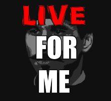 LIVE FOR ME, WYATT Unisex T-Shirt