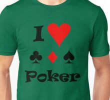 I Love Poker Unisex T-Shirt