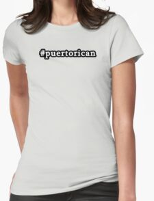 Puerto Rican - Hashtag - Black & White Womens Fitted T-Shirt
