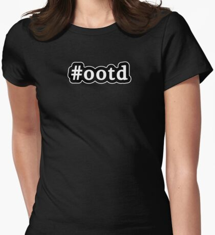 OOTD - Hashtag - Black & White Womens Fitted T-Shirt