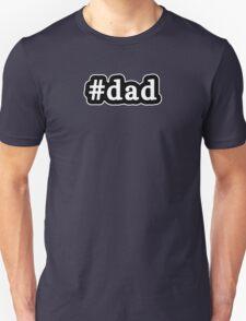 Dad - Hashtag - Black & White Unisex T-Shirt