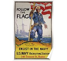 Follow the flag enlist in the Navy US Navy recruiting station 146 Tremont St Boston Poster