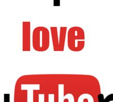 I love youtubers Sticker