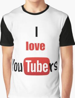 I love youtubers Graphic T-Shirt