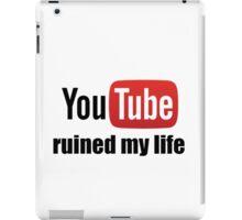Youtube ruined my life iPad Case/Skin