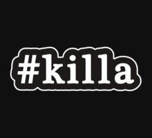 Killa - Hashtag - Black & White by graphix