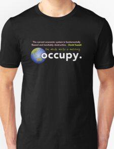occupy - david suzuki quote T-Shirt