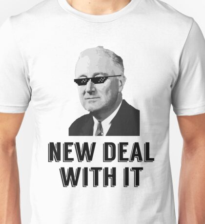 New Deal With It Unisex T-Shirt