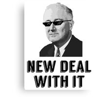 New Deal With It Canvas Print