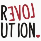 LOVE Revolution by Cheesybee