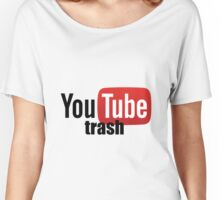 Youtube trash Women's Relaxed Fit T-Shirt