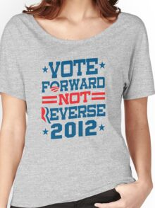Vote Forward Not Reverse 2012 Obama Shirt Women's Relaxed Fit T-Shirt