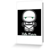Hello Marvin Greeting Card