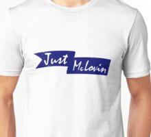 Just McLovin Unisex T-Shirt