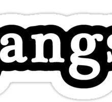 Gangsta - Hashtag - Black & White Sticker