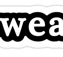 Sweaty - Hashtag - Black & White Sticker