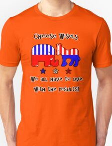 Choose Wisely T-Shirt Unisex T-Shirt