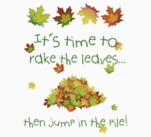 It's Time To Rake The Leaves T-Shirt