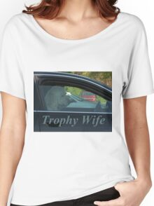 Trophy Wife Women's Relaxed Fit T-Shirt