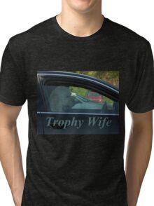 Trophy Wife Tri-blend T-Shirt